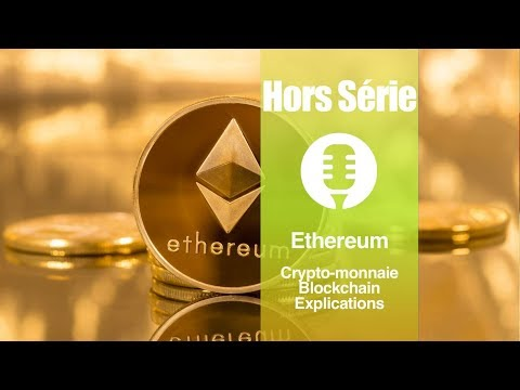 Ethereum: blockchain, crypto-monnaie,… explications