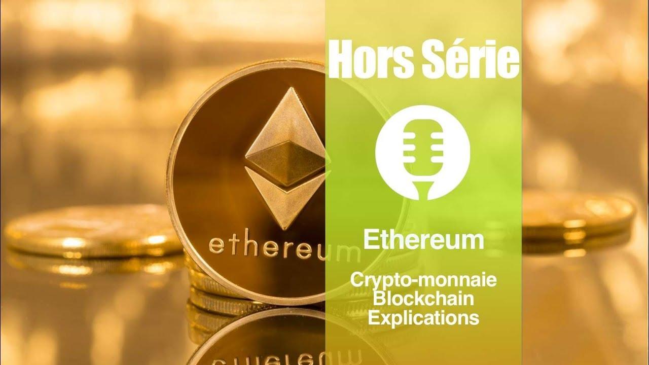 Ethereum: blockchain, crypto-monnaie,… explications