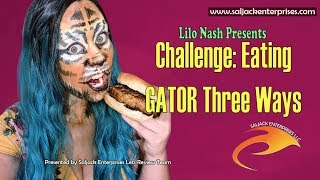 Challenge:  Eating Gator Three Ways