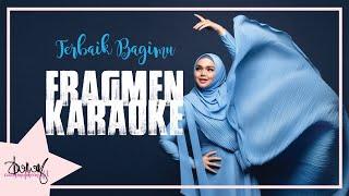 Dato Siti Nurhaliza - Terbaik Bagimu (Karaoke)