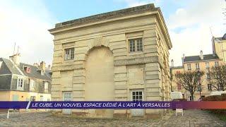 Yvelines | Le Cube, un nouvel espace dédié à l'art à Versailles