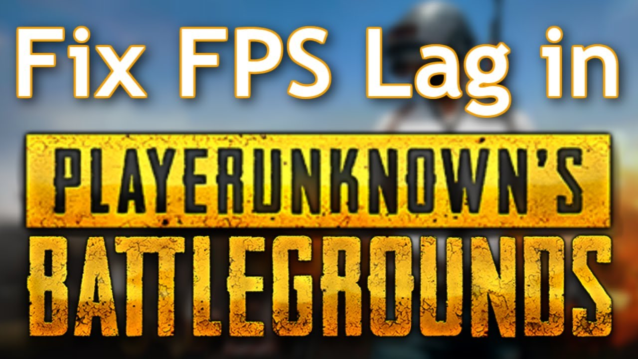FIX FPS LAG In PlayerUnknowns Battlegrounds PUBG Frame