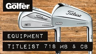 First Look: Titleist 718 MB & CB irons