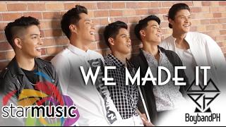 We Made It - BoybandPH (Lyric Video)
