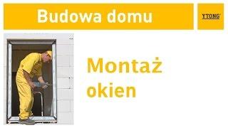Jak wykonać montaż okien i drzwi? Instrukcja budowania domu z bloczków Ytong.