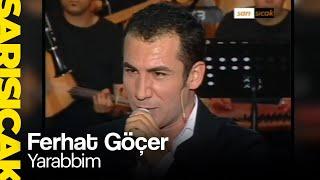 Ferhat Göçer - Yarabbim  (Sarı Sıcak)