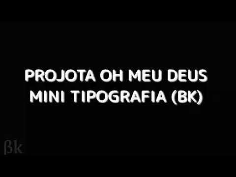 PROJOTA-Oh Meu Deus Mini Tipografia Bk