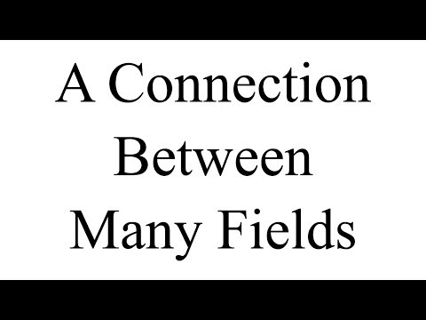 A Connection Between Many Fields