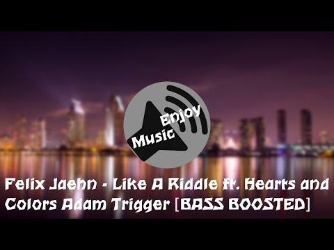 Felix Jaehn - Like A Riddle ft. Hearts, Colors Adam Trigger [BASS BOOSTED]