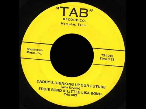 Daddy's Drinking Up Our Future by Eddie  Little Lisa Bond
