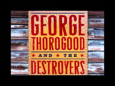 George Thorogood- One Bourbon One Scotch One Beer