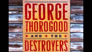 George Thorogood- One Bourbon One Scotch One Beer