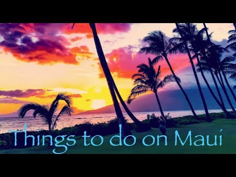 Things to do on Maui Ideas 2018