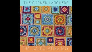 """The Corner Laughers, """"The Calculating Boy"""" (Official Video)"""