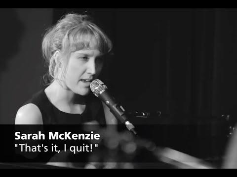 That's It, I Quit! - Sarah McKenzie