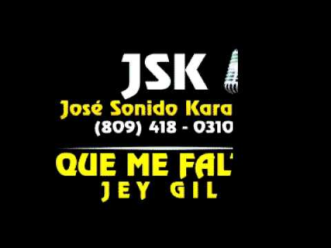 Jey Gil Que Me Falta Karaoke (JSK)