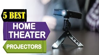 5 Best Home Theater Projectors 2018 | Best Home Theater Projector Reviews | Top 5 Theater Projectors