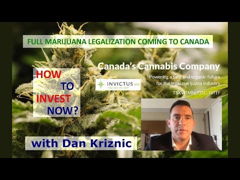 Full Marijuana Legalization Coming to Canada. How to Invest? Interview with Dan Kriznic