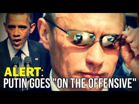 """ALERT: Putin goes """"on the Offensive"""" in Syria"""