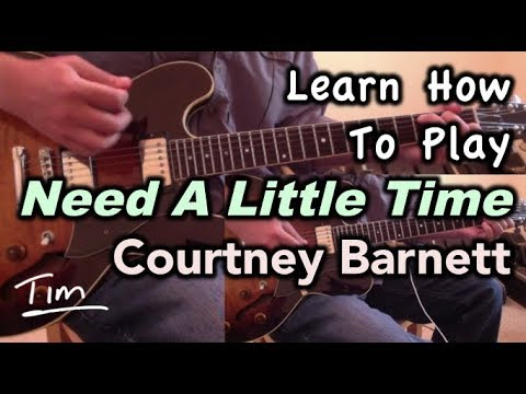 Courtney Barnett Need A Little Time Guitar Lesson, Chords, and ...