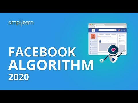 Facebook Algorithm 2020 | How Facebook Algorithm Works | Facebook Algorithm Explained | Simplilearn