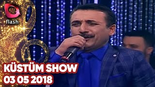 Küstüm Show Flash Tv 03 05 2018