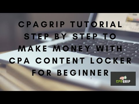 Cpagrip tutorial: Step by step to make money with cpa content locker