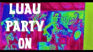 Got Your Luau Party On - Beach Party