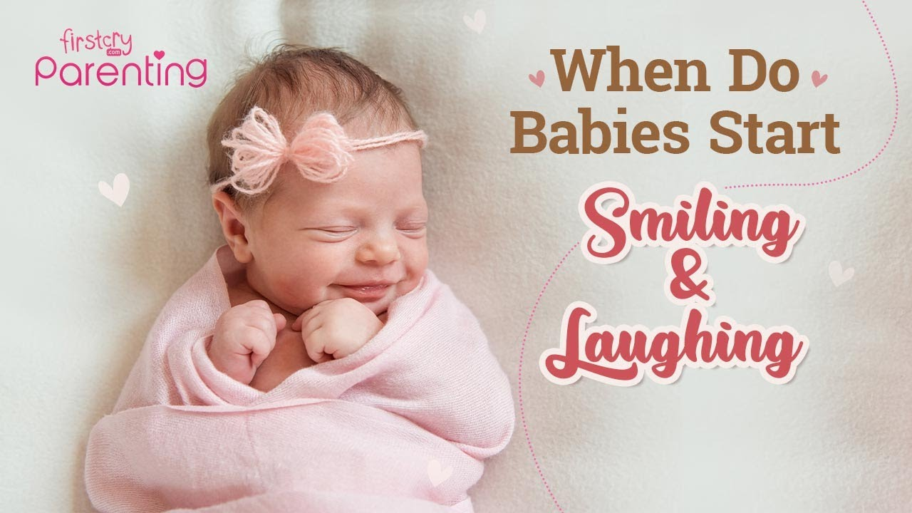 When Do Babies Start Smiling & Laughing? (Plus Tips to Make A Baby Smile)
