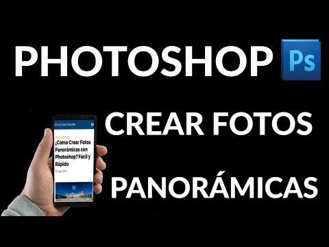 ¿Cómo Crear Fotos Panorámicas con Photoshop? Fácil y Rápido