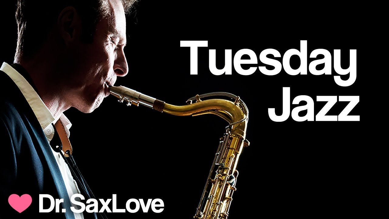 Download Tuesday Jazz ❤️ Smooth Jazz Music for Peace and Relaxation