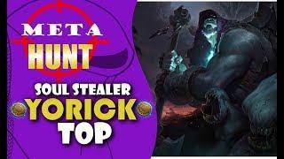 SOUL STEALER KLEPTOMANCY YORICK TOP!! - Meta Hunt: League of Legends