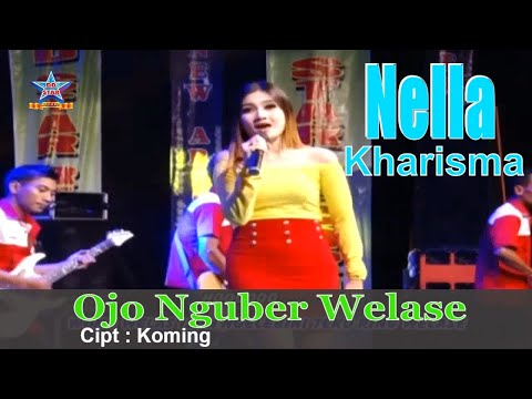 NELLA KHARISMA ~ OJO NGUBER WELASE  [Official live]