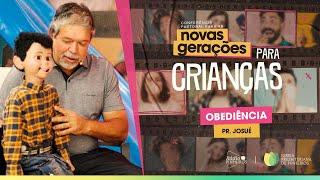 OBEDIÊNCIA   CONFERÊNCIA PASTORAL PARA AS CRIANÇAS  ( IPPTV )