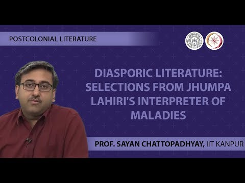 Postcolonial Literature - Lecture 16 - Diasporic Literature - Dr. Sayan Chattopadhyay, IIT Kanpur