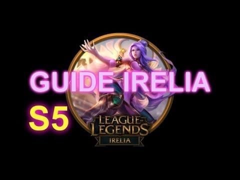 [LoL S5] Tuto/guide IRELIA, la technique secrète ;) #15 ...  [LoL S5] Tuto/g...