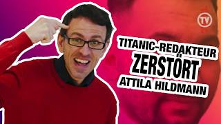 TITANIC-Redakteur zerstört Attila Hildmann