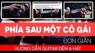 [GUITAR]-PHÍA SAU MỘT CÔ GÁI-Hướng dẫn Guitar Đệm Hát -JERLYBEE
