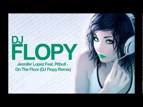 Pitbull Feat Jennifer Lopez On The Floor Dj Flopy