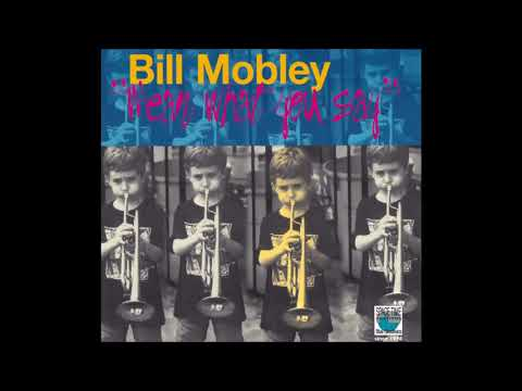 Bill Mobley Quartet - Love Walked In (1999 Space Time)