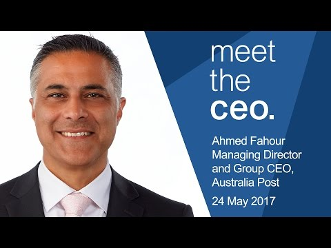 Meet The CEO - Ahmed Fahour, Managing Director and Group CEO of Australia Post