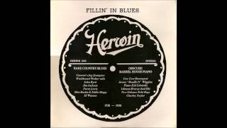Fillin´ In Blues - Rare Country Blues: 1928-1930/Obscure Barrelhouse Piano: 1928-1930