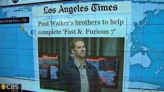 """Headlines at 8:30: Paul Walker's brothers will complete """"Fast & Furious 7"""""""