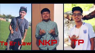 Karen New Hip Hop Song 2019 ( I Know You Want To Leave Me ) By Ta Er Law, NKP, Ft TP