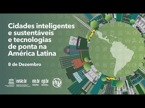[Cetic.br] - Webinar Cidades Inteligentes e Sustentáveis e Tecnologias de ponta na América Latina
