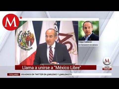 Llama a unirse a 'México Libre': Felipe Calderón