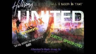 """All I NEED  IS YOU"" HILLSONG UNITED REMIX BY CURTIS BRADFORD.m4v"