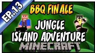 BBQ Finale,  Minecraft: Jungle Island Adventure | Ep.13, Dumb and Dumber