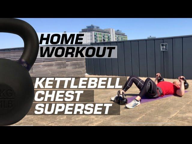 HOME WORKOUT | Kettlebell Chest Superset