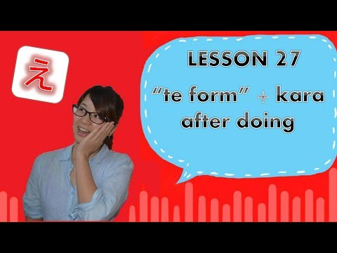 """# 27 Learn Japanese - """"te Form"""" + Kara After Doing"""